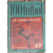100 Años De Fútbol La Garra Celeste Alberto Silvio Montano