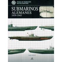 Submarinos Alemanes1939-1945 - Fichas De Tecnología Militar