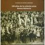 150 Años De Colonia Suiza Nva Helvecia- Libro Omar Moreira
