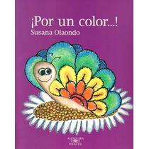 ¡por Un Color...! - Susana Olaondo