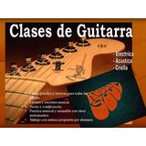 Guitarra Clases, Eléctrica, Clásica, Criolla.