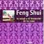 Feng Shui, La Salud Y El Bienestar De Tu Casa - Loli Curto
