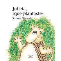 Julieta, ¿ Que Plantaste ? De Susana Olaondo (s)