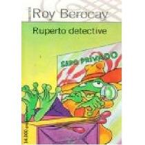 Libro: Ruperto Detective - Roy Berocay