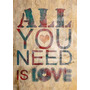 Lamina 45 X 30 Cm. - All You Need Is Love