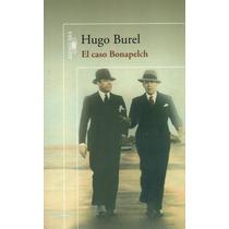 El Caso Bonapelch - Hugo Burel