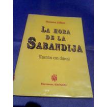 Susana Dillon. La Hora De La Sabandija (cuentos Con Chicos)