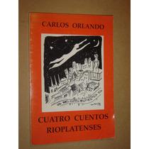 Carlos Orlando-carlos Paez Vilaró, 4 Cuentos Rioplatenses
