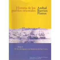 Historia De Los Pueblos Orientales. Tomo 1- A.barrios Pintos