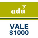 Vale Adu $1000 - Canjeable Por Insumos