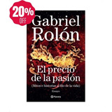 El Precio De La Pasión Mitos E Historias » Gabriel Rolón