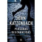 Libro: Personas Desconocidas ( John Katzenbach )
