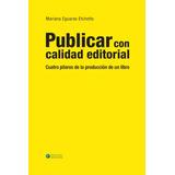 Publicar Con Calidad Editorial  - Mariana Eguaras Etchetto