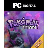 Pokemon Titan Pc Español / Juego Pokemon Computadora Digital