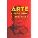 Libro: Arte, Literatura Y Revolución ( Mao Tse - Tung)