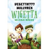 Wigetta Un Viaje Mágico - Willyrex | Vegetta777