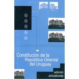 Libro: Constitución De La República Oriental Del Uruguay