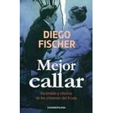 Mejor Callar - Diego Fischer