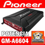 Potencia Pioneer Gm-a6604, 4 Canales 760w. Sofilu
