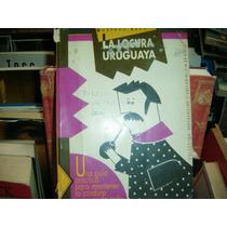Gustavo Ekroft - La Locura Uruguaya