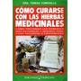 Cómo Curarse Con Las Hierbas Medicinales Teresa Torroella