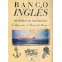 Banco Ingles. Memorias De Naufragios Autor: Bertocchi Moran