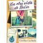 Otra Vida De Belen, La : Curbelo, Cecilia