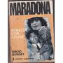 Libro - Maradona - Rebelde Con Causa - Sergio Levinsky