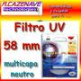 Filtro Uv 58 Mm Multicapa Neutro. Cámaras Canon Nikon Y Mas