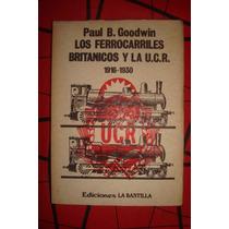 Historia Politica Argentina Ferrocarriles Britanicos Goodwin