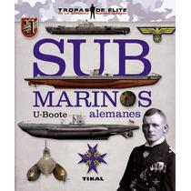 Submarinos Alemanes U-boote | Colección Tropas De Élite | Td