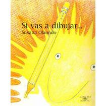 Si Vas A Dibujar - Susana Olaondo (s)