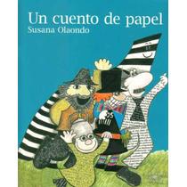 Un Cuento De Papel - Susana Olaondo (s)