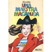 Una Maestra Macanuda Ziraldo