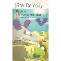 Ruperto Y La Comadreja Robot / Roy Berocay (envíos)