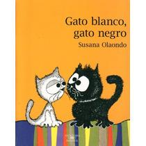 Gato Blanco,gato Negro. Susana Olaondo.
