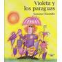 Violeta Y Los Paraguas. Susana Olaondo.