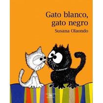 Gato Blanco Gato Negro / Susana Olaondo (envíos)