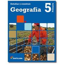 Geografía 5 Primaria Santillana - Estudiar Y Construir