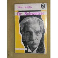 Biografia Del Dr. Schweitzer Por Nina Langley Ed. Españ 1966