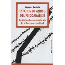 Estados De Ánimos Del Psicoanálisis. Jacques Derrida.