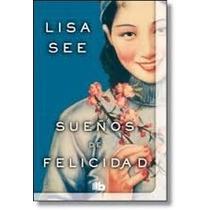 Sueños De Felicidad - Lisa See