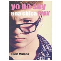 Lucía Muraña - No Soy Una Chica Pink - Venciendo El Bullying