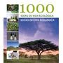 1000 Ideas Para Un Estilo De Vida Sostenible - Marta Serrats