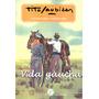 Vida Gaucha: Vocabulario Y Refranero. Tito Saubidet