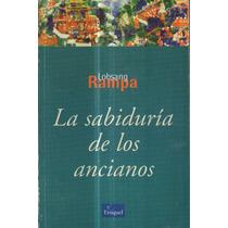 La Sabiduría De Los Ancianos. Lobsang Rampa