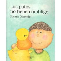Los Patos No Tienen Ombligo. Autor: Susana Olaondo