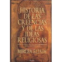 Historia De Las Creencias Y De Las Ideas Religiosas. Eliade
