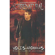 Sobrenatural. Voces Anonimas De Guillermo Lockhart
