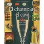 Atlas Ilustrado De Champan, El Cava Y Otros Vinos